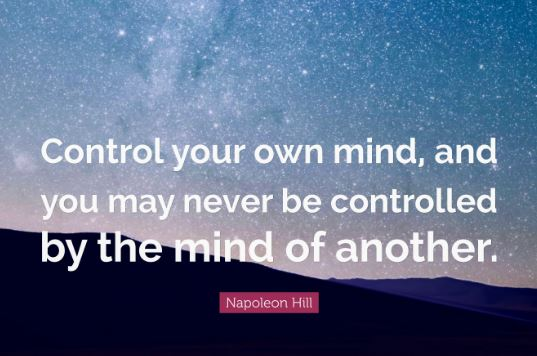 napoleon-Hill-quotes-for-the-mind-about-controlling-your-mind-so-that-you-dont-get-controlled-by-the-minds-of-others.