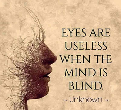 the-mind-eye-is-the-most-important-of-all-eyes-because-without-it-you-cannot-see-things-clearly-quotes-for-the-mind-for-success-and-happiness. If you can successfully condition your mind to always see the good in a every single experience in your life, you will surely witness a happy and successful life on earth despite you circumstances.