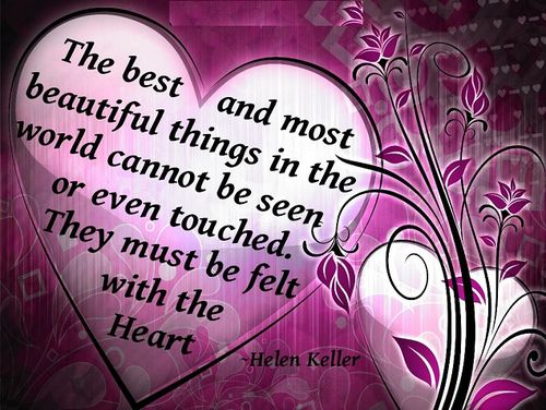 Hellen-Keller-quote-about-the-best-things-in-life-can-only-be-felt-by-the-heart-falling-in-love-with-yourself-quotes-and-images.