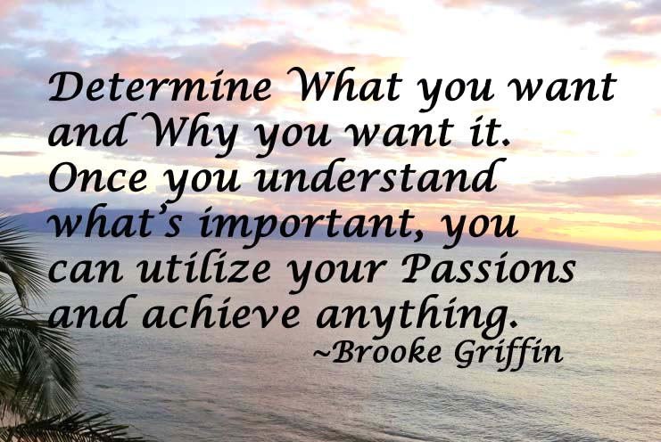 brooke-griffin-quote-about-going-after-your-hearts-desires-and-using-your-passions-to-motivate-your-to-achieve.