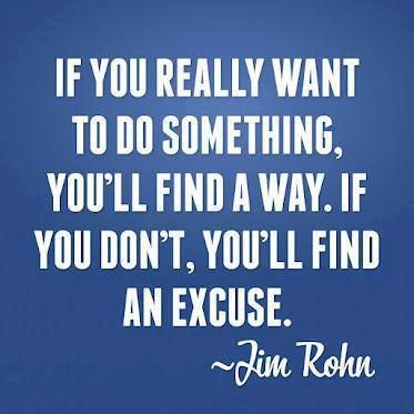 /jim-rohn-motivational-quote-about-finding-the-way-to-go-after-the-succes-of-your-or-making-some-excuses-if-your-dont-want-them-bad-enough.