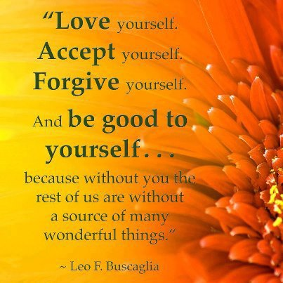 leo-f-Buscaglia-love-quotes-and-images-about-love-accept-and-forgive-yourself-be-positive-with-you-ways-and-keep-your-mind-occupied-with-self-love-self-talk.