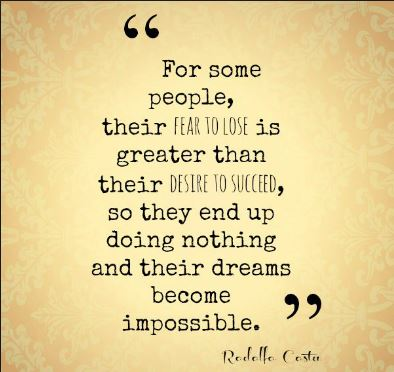motivational-and-inspiring-dreams-quotes-dream-quote-about-having-a-level-of-fear-to-lose-thats-greater-than-your-desire-to-succeed - inspiring and uplifting words of positivity.