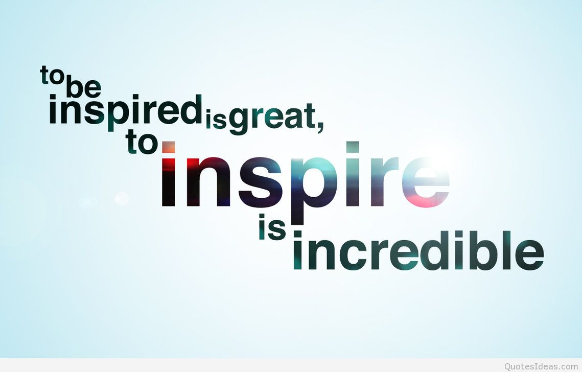 Quotes About Inspiring Others Good Inspiring And Motivational Images With Quotesgood  Words