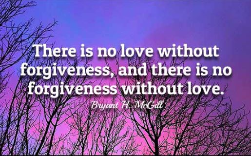Bryant-McGill-deep-quotes-about-loving-yourself-and-others-and-being-willing-to-forgive-yourself-and-other-people-love-forgiveness-without-love.. If you aren't to forgive people no matter how they have offended you, you would never be able to some some unconditional love to them.