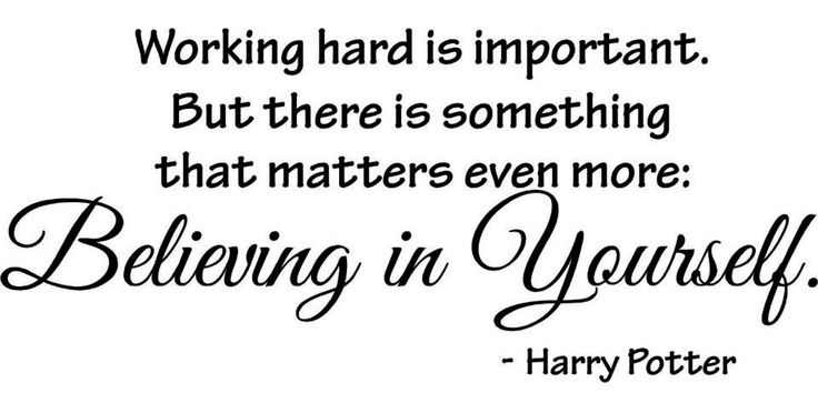 ... Working Hard And Believing In Yourself No Matter  ...