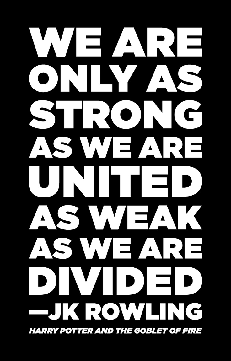 /JK-Rowling-about-us-being-strong-by-being-united-and-weak-by-being-divided-unity-quotes