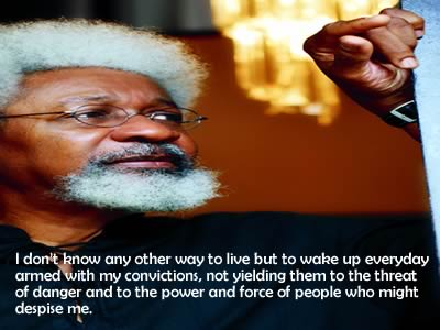 Words of inspiration and motivation from Prof.-Wole-Soyinka-nigerian-quotes-and-proverbs-about-living-with-your-true-convictions-in-life.