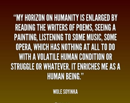 Wole-Soyinka-nigerian-quotes-proverbs-and-images-about-humanity-reading-poems-painitng-music-writers-opera-struggle-human-being-human-condition - learn from different methods of self-education.