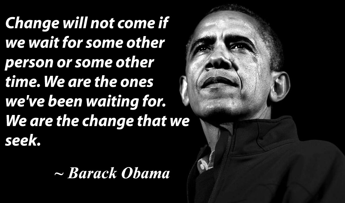 Famous Quotes About Change Adorable Barack Obama Quote On Change Quotes