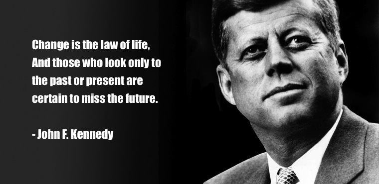 Deep John F Kennedy Inspirational Quote About Change