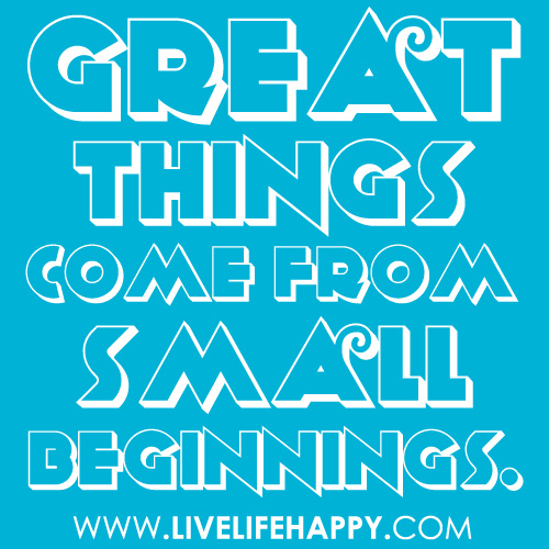 Small Great Things Quote: Great Things Quotes. QuotesGram