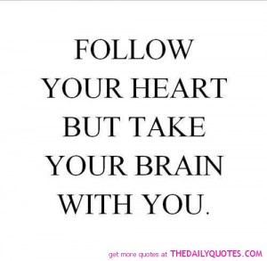 follow your heart quotes following your dream listen to
