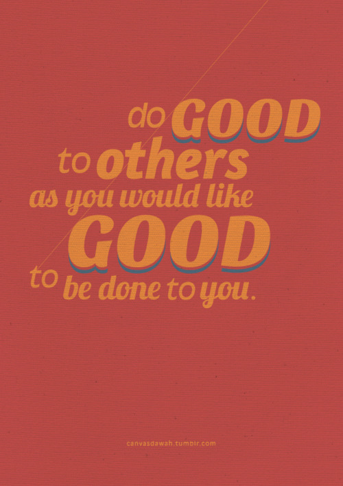 Be Good To Others Quotes. QuotesGram