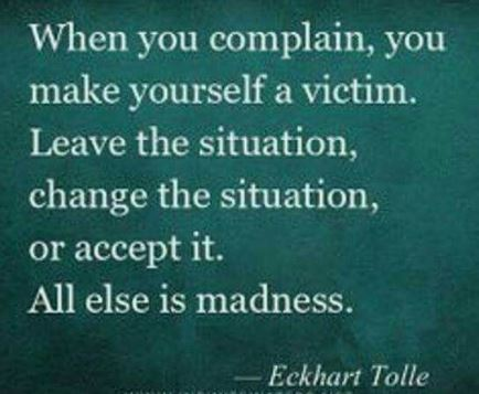 Eckhart-Tolle-inspiring-quote-about-changing-your-lifes-situations-complaining-about-your-situations-negative-thoughts-would-turn-you-into-a-victim-of-your-situation.