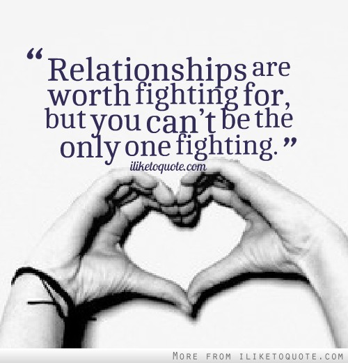 relationship worth fighting for quotes