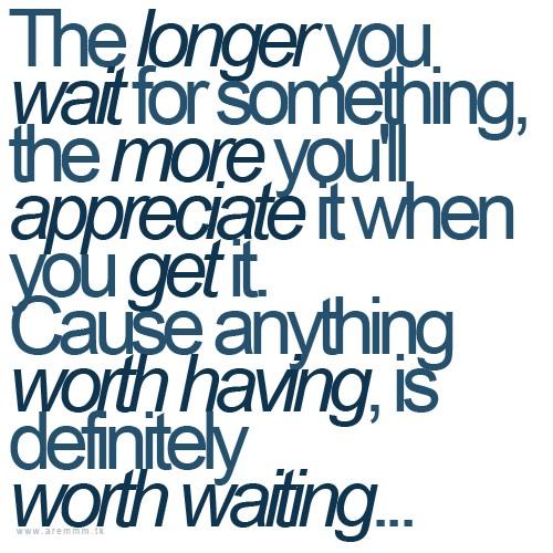 Wait QuotesWaiting QuotesQuote : Inspirational Quotes