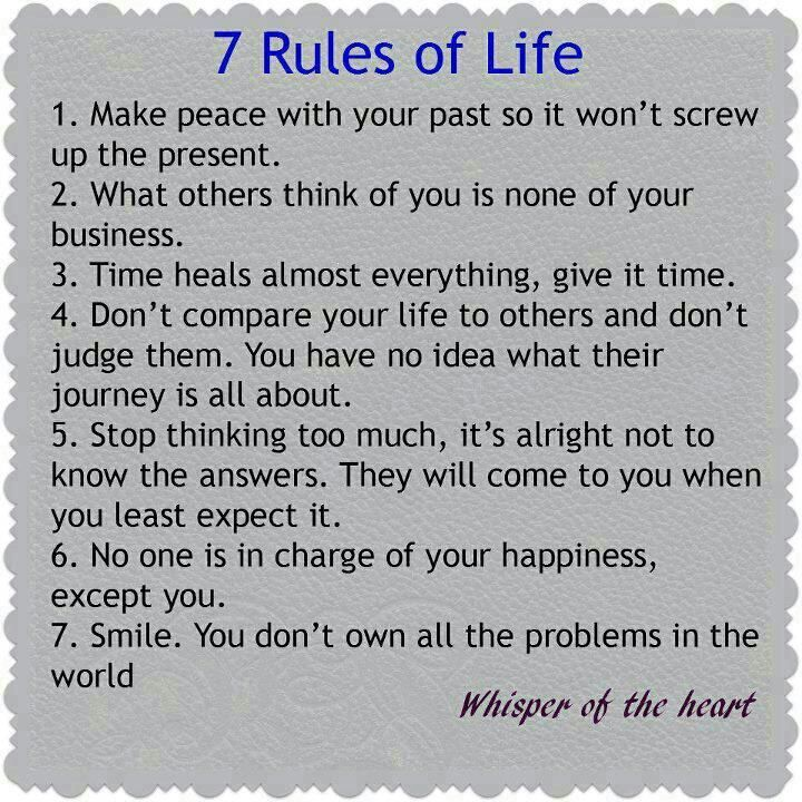 inspiring-messages-about-the-rules-of-a-positive-life-of-success-and-happiness. if you want t be happy in life, you must not hesitate to make peace with your past. time will always heal your wounds if you don't give up on yourself.