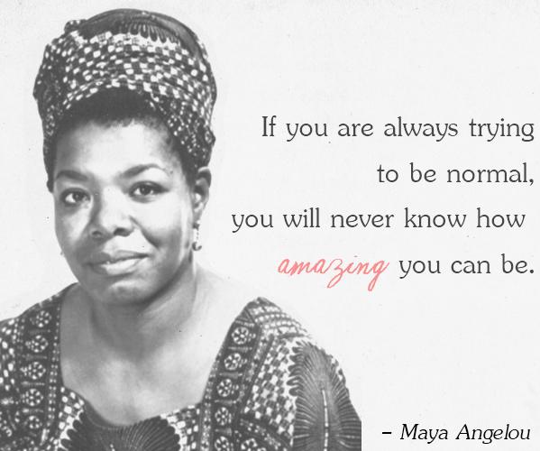 Amazing Maya Angelou Quote
