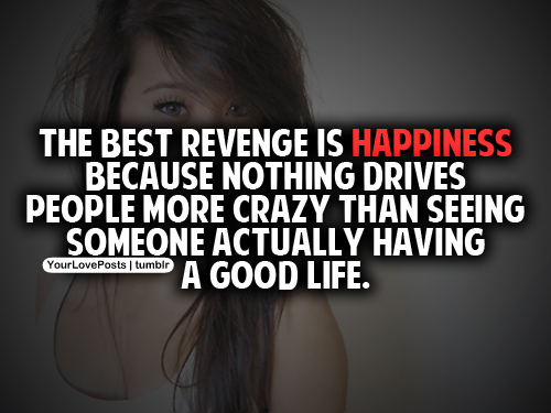 Funny Revenge Quotes On Love : Quotes about Revenge Revenge Quote Vengeance The Best ...