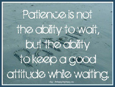 Merveilleux Learn To Be Patient Quotes. QuotesGram