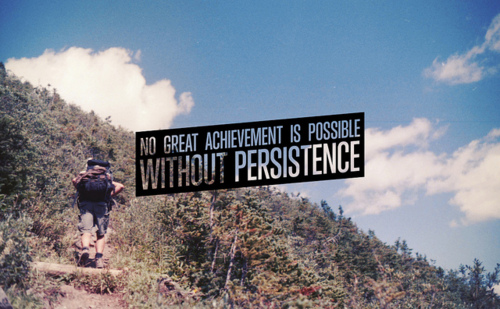 Famous Persistence Quotes with Images - Persistent - No-great-achievement-is-possible-without-persistence
