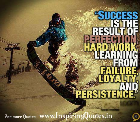 Famous Persistence Quotes with Images - Persistent - Success is the result of perfection hard work, learning from failure, loyalty, and persistence