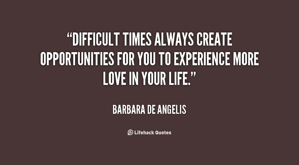 Inspirational Quotes About Difficult Times