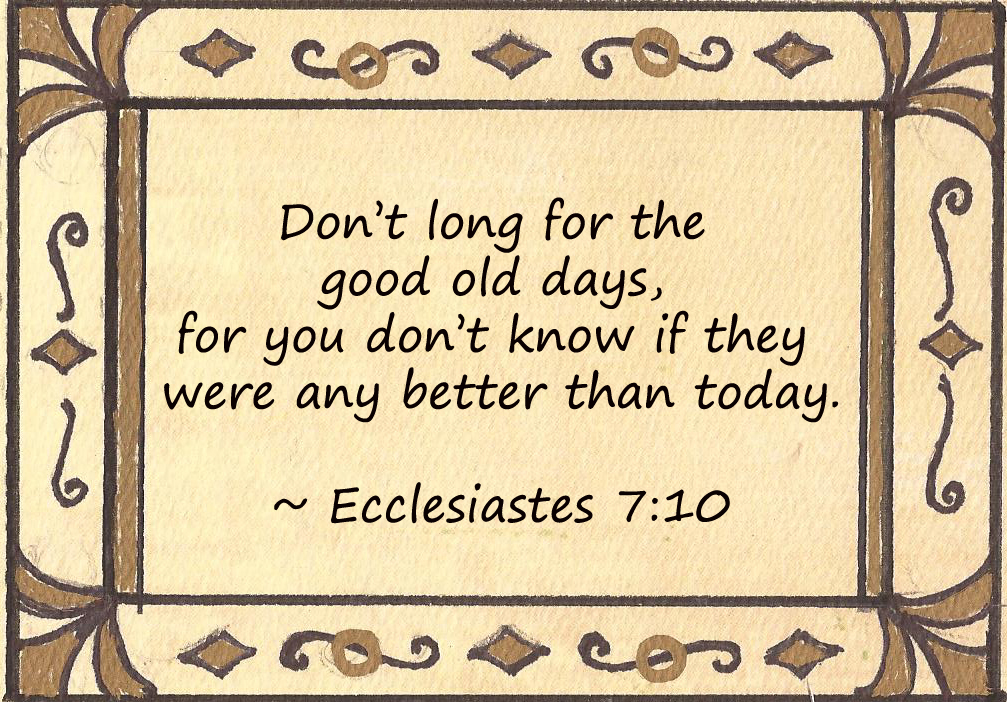 Bible scripture - verse about focusing in the past - living in the present