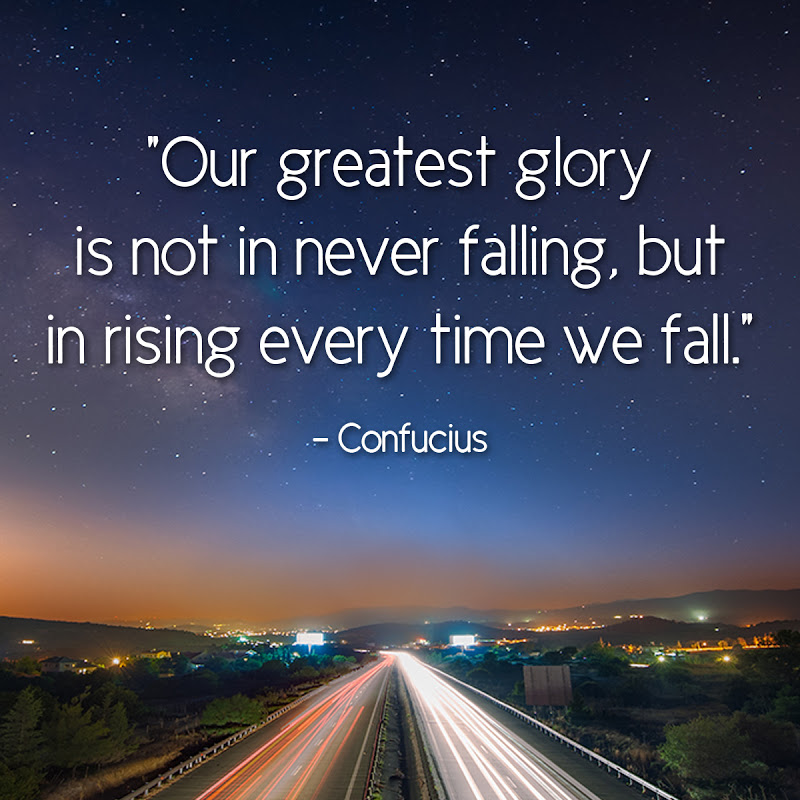 Confucius-uplifting-quote-about-getting-back-up-every-time-that-you-fall-moving-forward-beyond-your-challenges-and-obstacles. Trying again on your goal and dream with full confidence and courage when you encounter some mistakes and failures.