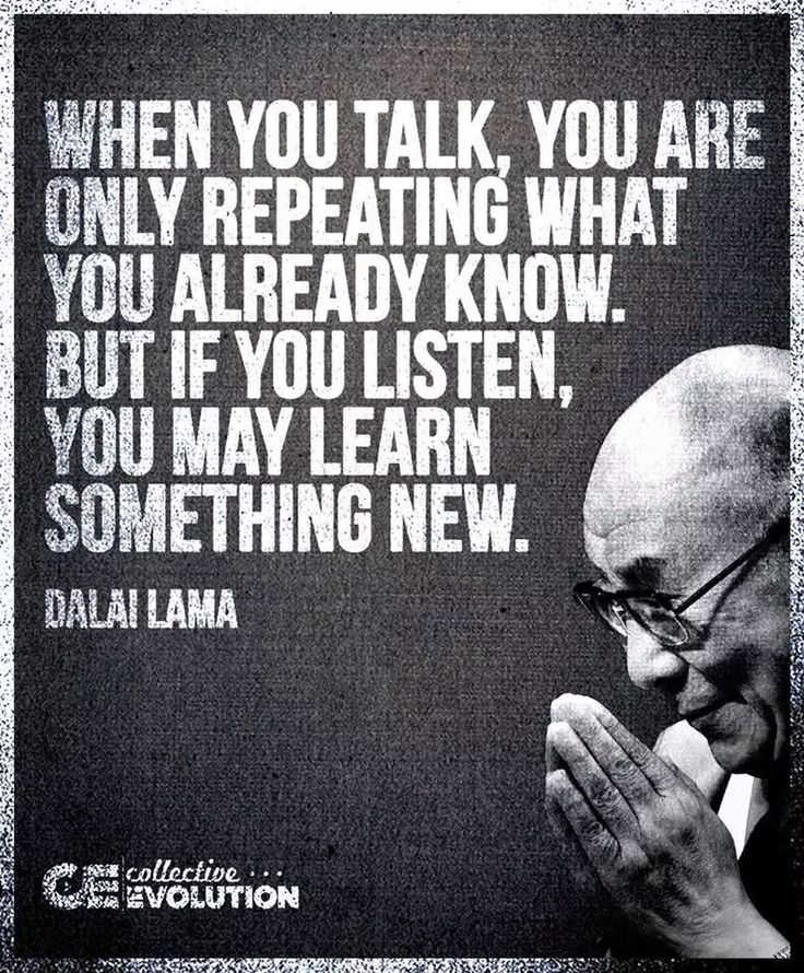 Dalai-Lama-words-of-wisdom-about-learning-and-growing-by-listening-to-wise-people-instead-of-always-talking-and-not-learning-anything. Living fully by living wisely by learning from some positive influential people.