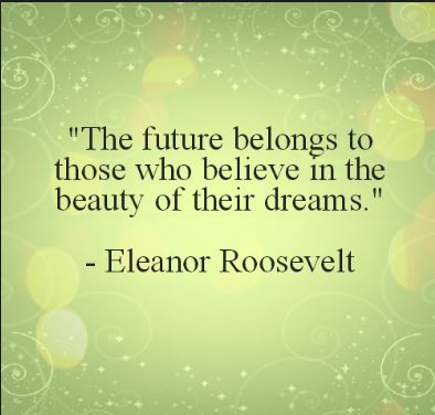 Eleanor-Roosevelt-quote-about-bealiving-in-your-dreams-and-going-after-them-with-consistent-actions.