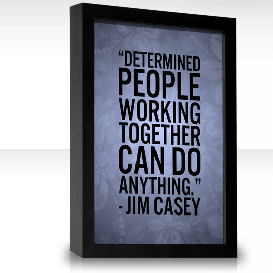 Jim-casey-postive-coworkers-workplace-job-motivational-quotes-and-images-about-being-capable-of-doing-anything-working-together-with-determined-people.
