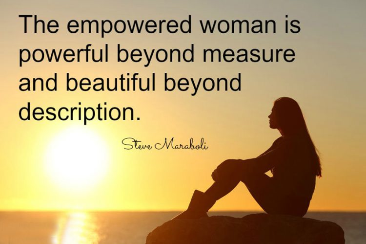 Steve-Mataboli-women-women-female-girls-empowered-empowerment-quotes-and-images-about-stay-strong-and-positive. Encouraging words to help you get through some challenging times and believe in your abilities to succeed with your goals and dream to achieve success.