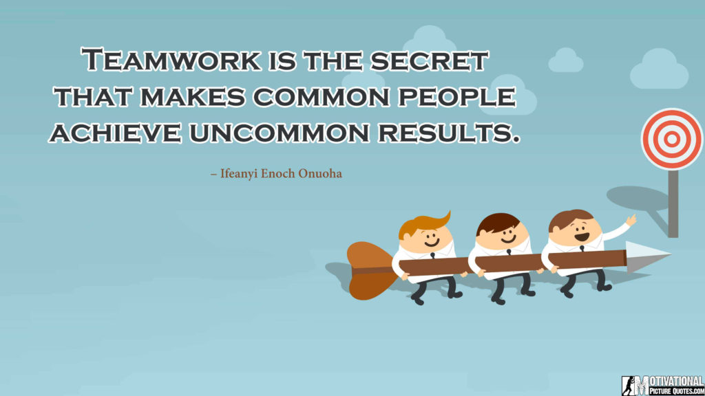 achieve-and-accomplish-more-positive-results-common-people-accomplishing-more-as-a-team.-coworkers-workplace-job-quotes. You can accomplish extraordinary things in your life if you don't become comfortable with taking ordinary actions.
