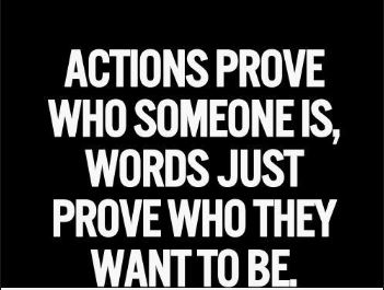 actions-and-words-prove-different-things-action-proves-who-you-truly-are-and-words-dont. Watch what you speak so that you don't work against your positive desires without - learning to filter your words in order to stay away from becoming your own enemy of progress.