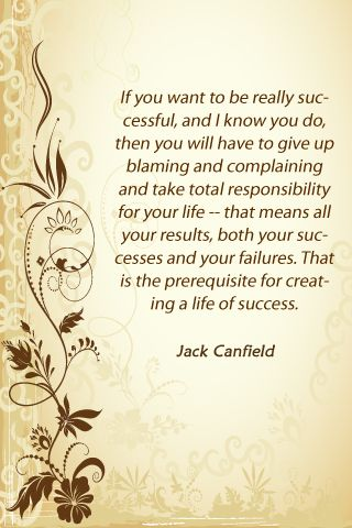 jack-carifield-inspirational-and-inspiring-quotes-and-messages-about-bot-blaming-and-complaining-instead-of-taking-total-responsibility.
