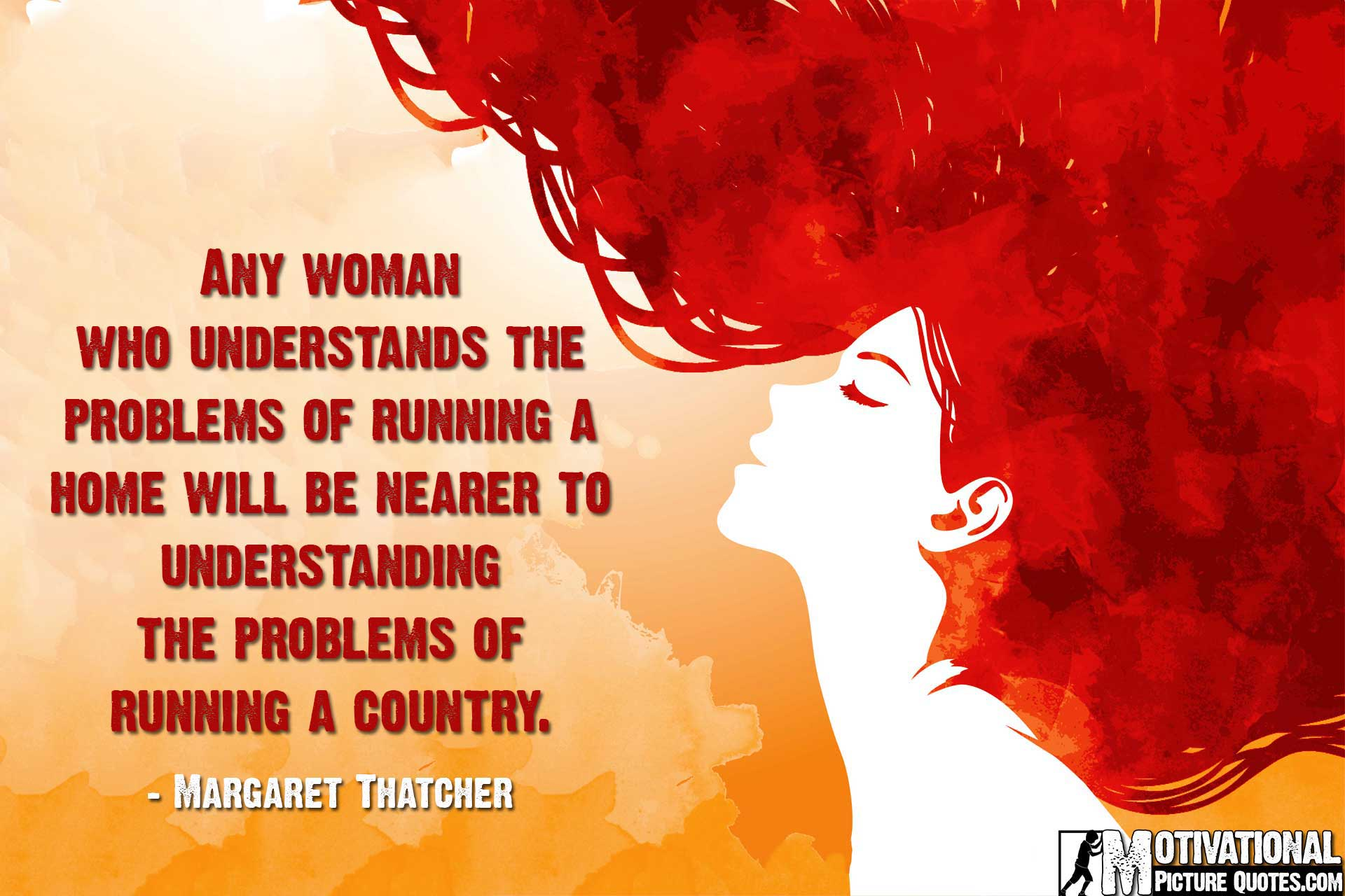 margaret-thatcher-motivational-quotes-and-images-about-an-empowered-woman. Empowering messages for females, girls, and teenagers - believing in youself and abilities and searching for ways to improve your life and your mind.