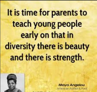 maya-angelou-quote-about-teaching-young-people-to-fully-embrace-diversity-and-understanding-that-there-is-strength-in-diversity.