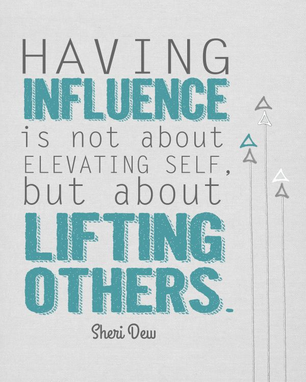 quote-and-image-about-having-influence-isnt-about-elevating-ones-self-about-lifting-others.