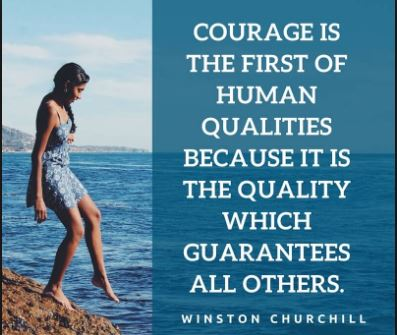 winston-churchill-quote-about-courage-human-qualities. Positive messages about being courageous with your decisions and actions.